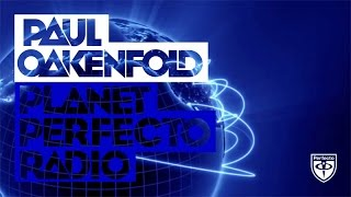 Paul Oakenfold - Planet Perfecto: #227 (w/ Lewis Jimenez Guest Mix)