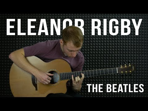 The Beatles - Eleanor Rigby - Fingerstyle Guitar Cover