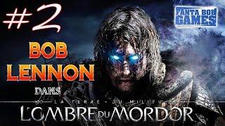 L'Ombre du Mordor - Ep 2 - Playthrough FR 1080 par Bob Lennon