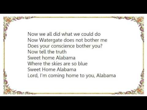 So where did members of lynyrd skynyrd get the gumption to write about a state they had only driven through? Garth Brooks Sweet Home Alabama Lyrics Lyrics Com