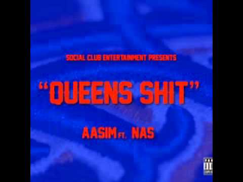 Aasim  Ft Nas - Queens Shit