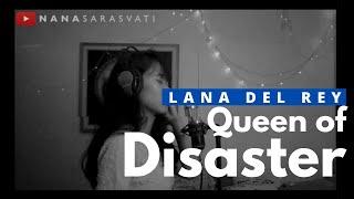 Queen of disaster - lana del rey | cover by nana sarasvati