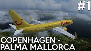 [P3D] Copenhagen to Mallorca - Part 1 - PMDG 737-800NGX WL [EKCH-LEPA]