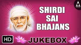 Shirdi Sai Bhajans Jukebox - Song Of Sri Shirdi Sai Baba - Devotional Songs