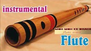 Moh Moh ke Dhage ☺ Amezing Flute Instrumental