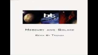 BT *Mercury And Solace (Transa Remix)*