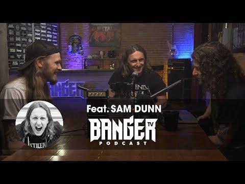 BangerTV Podcast Feat. Sam Dunn (Banger Films   BangerTV)