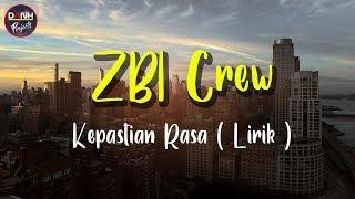 ZBI Crew - Kepastian Rasa ( Lirik)