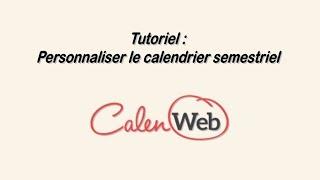 Tutoriel : Personnaliser le calendrier semestriel 2018 Calenweb avec jours fériés/vacances scolaires