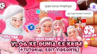 VLOG ZEPETO KE DUNIA ES KRIM🍦 (+TUTORIAL EDIT VIDEONYA)   ZEPETO INDONESIA