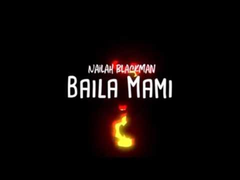 Nailah Blackman - Baila Mami [Parallel Riddim] (Bass Boosted)