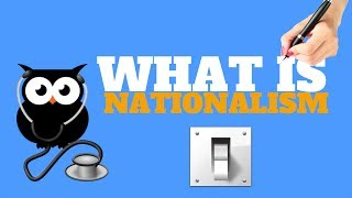 WHAT IS NATIONALISM   ALL YOU NEED TO KNOW