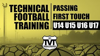 PASSING - FIRST TOUCH | U13 - U14 - U15 - U16 - U17 - U18 | FOOTBALL - SOCCER | TRAINING - EXERCISE