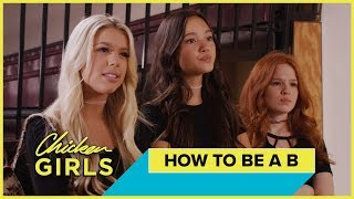 CHICKEN GIRLS 3 | How To Be a B | Kaylyn & Brooke