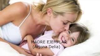 MADRE EJEMPLAR DE ARJONA DELIA