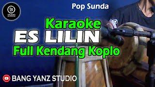 Es Lilin (Karaoke) Full Kendang Koplo Bang Yanz Studio   Lagu Sunda
