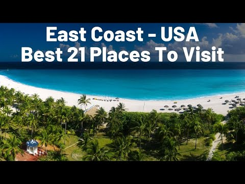 Best 21 Places To Visit In East Coast - Tourist Attractions In USA