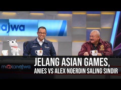 Mata Najwa Part 5 - Demi Asian Games: Jelang Asian Games, Anies Vs Alex Noerdin Saling Sindir