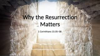 Why the resurrection matters (easter sunday 2020)