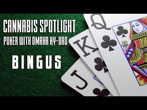 CANNABIS SPOTLIGHT - POKER WITH Omaha Hy-dro