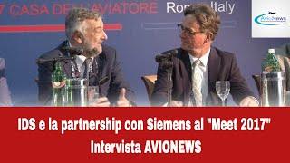 "IDS e la partnership con Siemens al ""Meet 2017"" - Intervista AVIONEWS"
