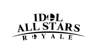 Every Idol Is Here   Idol All Stars: Royale!