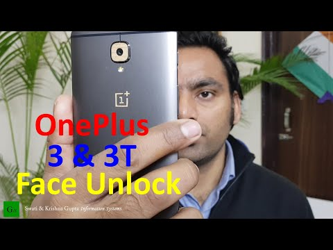 Face Unlock in OnePlus 3 & 3T (OxygenOS Open Beta 30 and 21 Update)