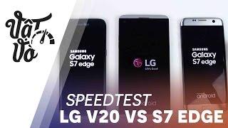 Vật Vờ| So sánh LG V20 và Galaxy S7 Edge: hiệu năng, quản lí ram