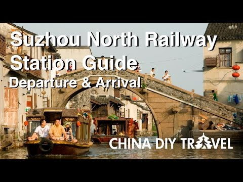 Suzhou North Railway Station Guide - departure and arrival