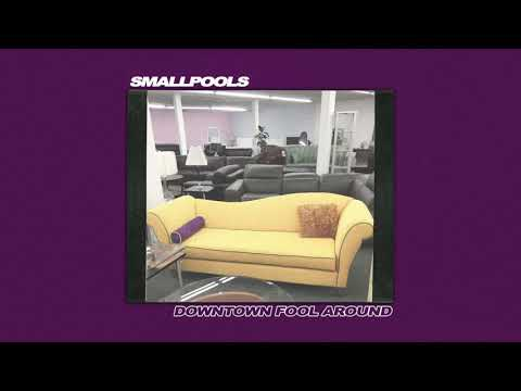 Smallpools - Downtown Fool Around (Official Audio) Mp3