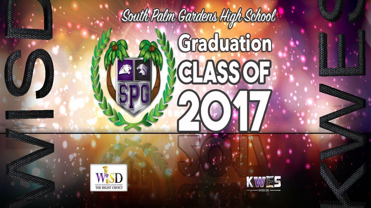 South Palm Gardens High School Graduation Class Of 2017 Youtube