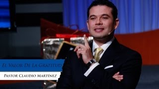 Download Video Pastor Claudio Martínez - El Valor De La Gratitud MP3 3GP MP4