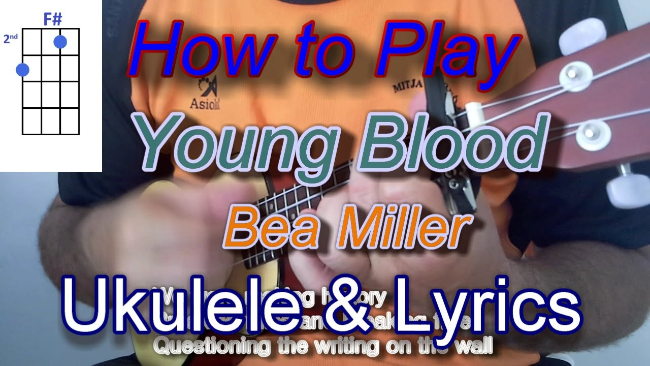 How to play young blood by bea miller ukulele guitar chords youtube how to play young blood by bea miller ukulele guitar chords hexwebz Image collections