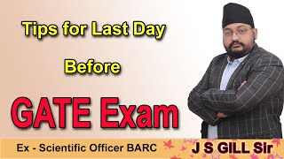 Tips for last day before GATE Exam : J S GILL Sir