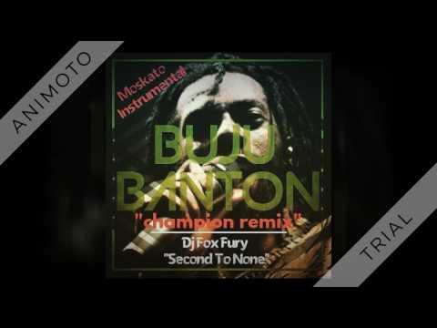 Buju Banton - Champion Refix ftMoskato Riddim [Dj Fox Fury (BadRoxxxEnt. Mixtepes)]