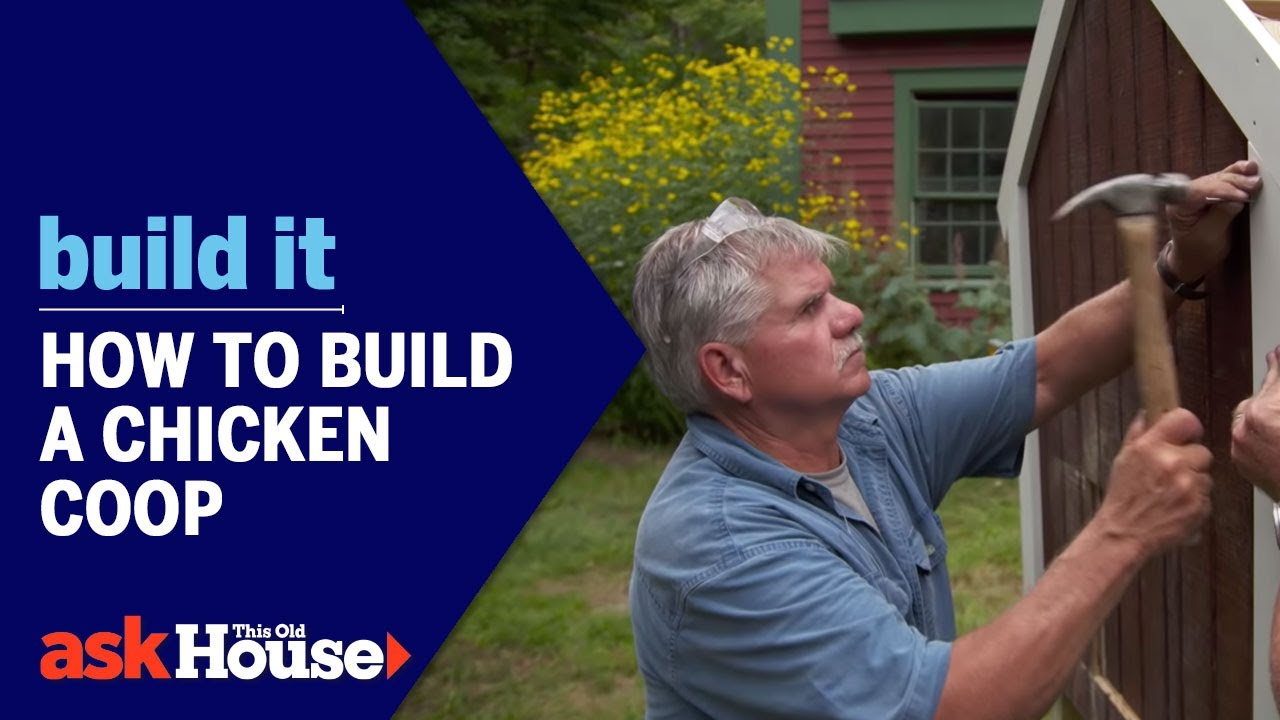 how to build a chicken coop build it ask this old house [ 1280 x 720 Pixel ]