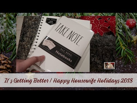 IT'S GETTING BETTER | HAPPY HOUSEWIFE HOLIDAYS 2018