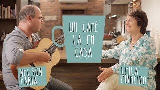 Um café lá em casa com Leila Pinheiro e Nelson Faria