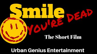 SMILE, YOU'RE DEAD Short Film