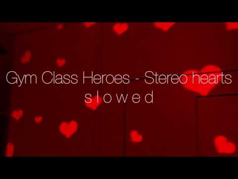 Gym Class Heroes - Stereo hearts (slowed)