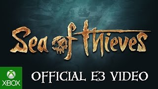 Sea of Thieves Trailer & Gameplay - Xbox E3 2016