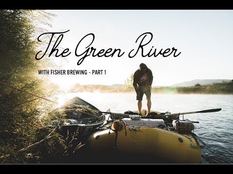The Green River (Part 1) Fly Fishing With Fisher Brewing