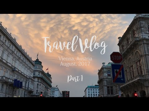 Travel Vlog: Vienna, Austria | 2017 | Part 1