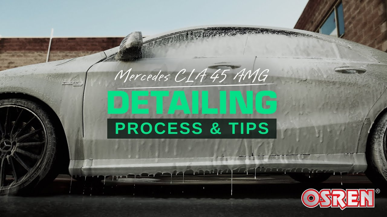 Understanding Detailing Process Mercedes Amg Cla 45 Complete Detailing Youtube