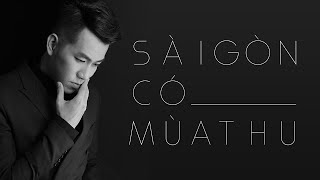 Hồ Trung Dũng - Sài Gòn Có Mùa Thu (ft. MTV Band) (Lyrics Video)
