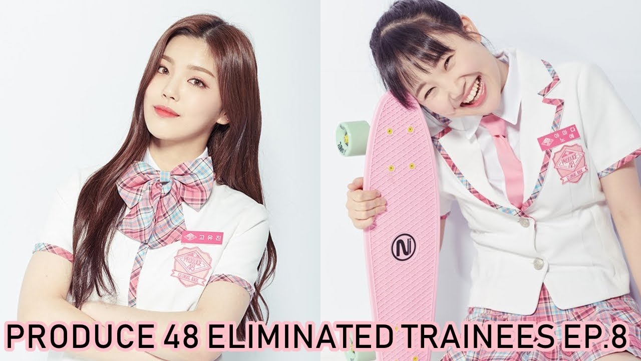 PRODUCE 48 ELIMINATED TRAINEES EP 8