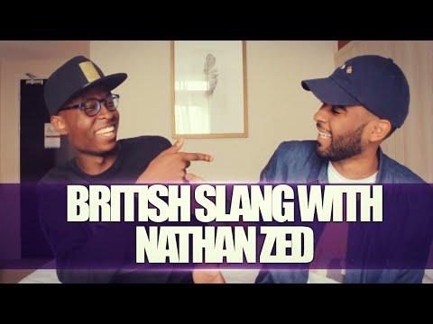 BRITISH SLANG W/ NATHAN ZED