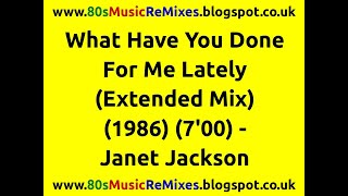 What Have You Done For Me Lately (Extended Mix) - Janet Jackson