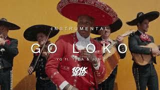 [FREE] YG - Go Loko ft. Tyga, Jon Z Type Beat - Mexican Latin Trap/Rap Instrumental