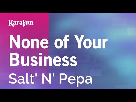 Karaoke None Of Your Business - Salt' N' Pepa *